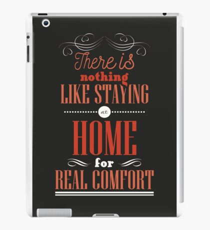 There is nothing like staying at home for real comfort. iPad Case/Skin