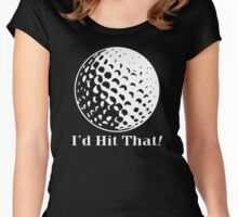 GOLF - I'd Hit That! Women's Fitted Scoop T-Shirt