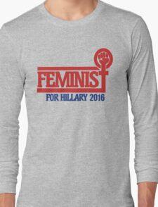 Feminist for Hillary 2016 Long Sleeve T-Shirt