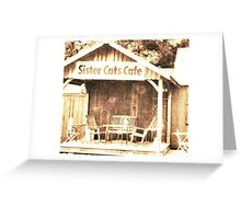 """""""Sister Cats Cafe""""... prints and products Greeting Card"""
