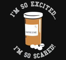 Caffeine Addicted - I'm So Excited I'm So Scared One Piece - Short Sleeve
