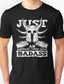Ordinary Video Game Badass Unisex T-Shirt
