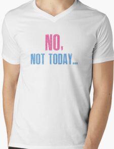 No, Not Today... Mens V-Neck T-Shirt