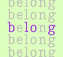 Belong/Blog 1 by JanesTypewriter