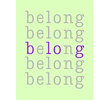 Belong/Blog 1 Photographic Print