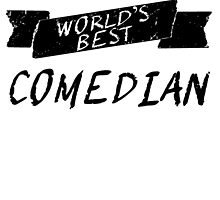World's Best Comedian by GiftIdea