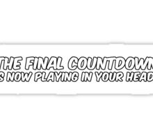 """The Final Countdown"" is now playing in your head. Sticker"