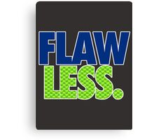 FLAW - LESS Canvas Print