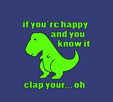 If You're Happy And You Know It Clap Your geek funny nerd T-Shirt