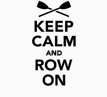 Keep calm and row on Unisex T-Shirt