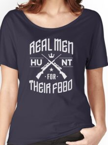 Real men - Hunt for their food Women's Relaxed Fit T-Shirt