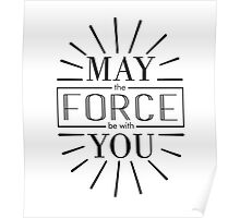 May the Force be with you! Poster
