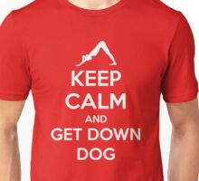 Keep Calm and Get Down Dog Unisex T-Shirt