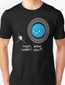Uranus: Probe What Now? Unisex T-Shirt