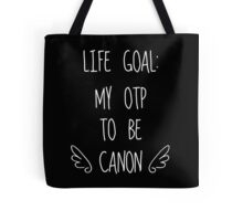 Life Goal: My OTP to be Canon (Dark Background) Tote Bag