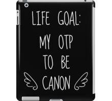 Life Goal: My OTP to be Canon (Dark Background) iPad Case/Skin