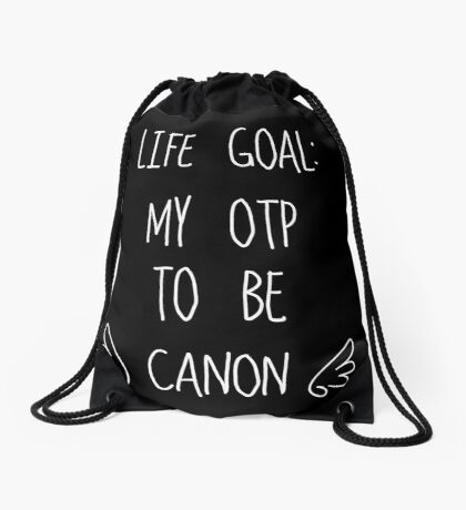 Life Goal: My OTP to be Canon (Dark Background) Drawstring Bag