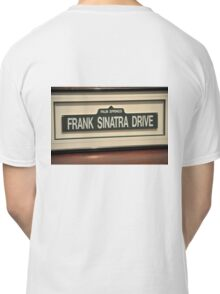 FRAMED STREET SIGN FRANK SINATRA DRIVE PALM SPRINGS Classic T-Shirt