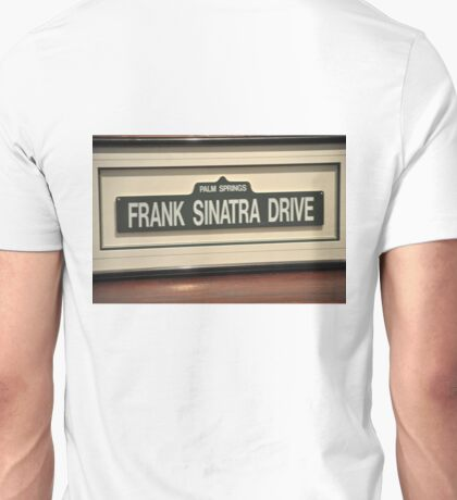 FRAMED STREET SIGN FRANK SINATRA DRIVE PALM SPRINGS Unisex T-Shirt