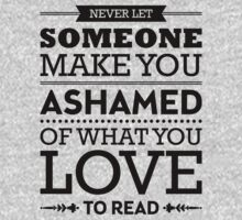 Never let someone make you ashamed of what you love to read. One Piece - Short Sleeve