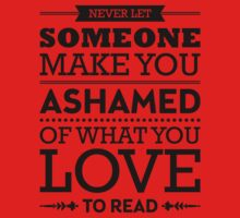 Never let someone make you ashamed of what you love to read. One Piece - Long Sleeve