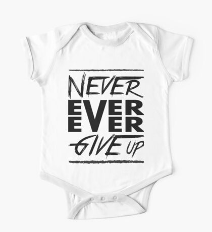 Never ever ever give up! One Piece - Short Sleeve