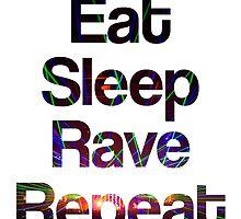 Eat Sleep Rave Repeat by Thomas Erlandsen