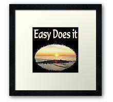 EASY DOES IT SUNRISE PHOTO DESIGN Framed Print