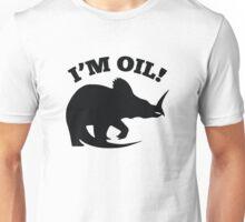 I'm Oil! Unisex T-Shirt