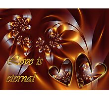 Love Is Eternal Card Photographic Print