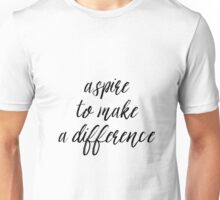Aspire to Make a Difference Unisex T-Shirt
