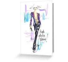 High Gloss Shine! Greeting Card