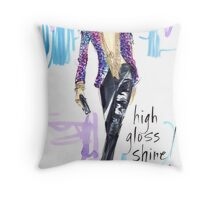 High Gloss Shine! Throw Pillow