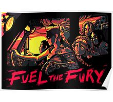 Fuel The Fury Poster