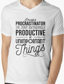 I'm not a procrastinator. I'm just extremely productive at unimportant things Mens V-Neck T-Shirt