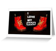 I Love My Docs  Greeting Card
