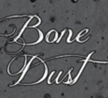 Bone Dust Sticker