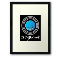 Uranus: It's YU-re-nes Framed Print