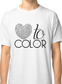 Love to Color Classic T-Shirt