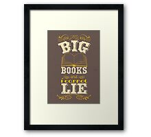 I like big books and i cannot lie Framed Print