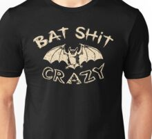 Bat Shit CRAZY Unisex T-Shirt