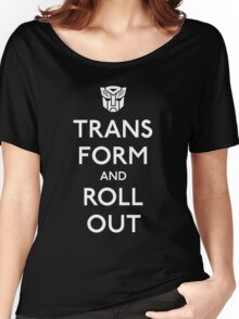 Transform and Roll Out Women's Relaxed Fit T-Shirt