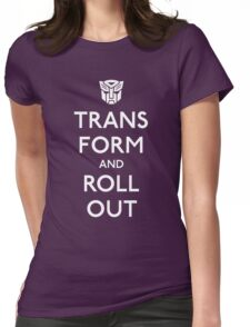 Transform and Roll Out Womens Fitted T-Shirt