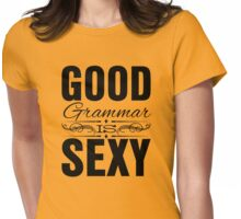 Good grammar is sexy Womens Fitted T-Shirt