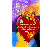 Haiku (Your Love Sets Me On Fire) Photographic Print