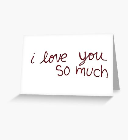 "Austin's ""I love you so much"" Greeting Card"