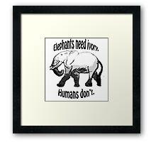 Elephants need Ivory Framed Print