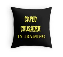 Caped Crusader IN TRAINING Throw Pillow