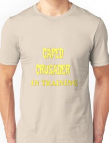 Caped Crusader IN TRAINING Unisex T-Shirt