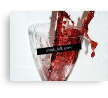 Drink, Fall, Spew Canvas Print
